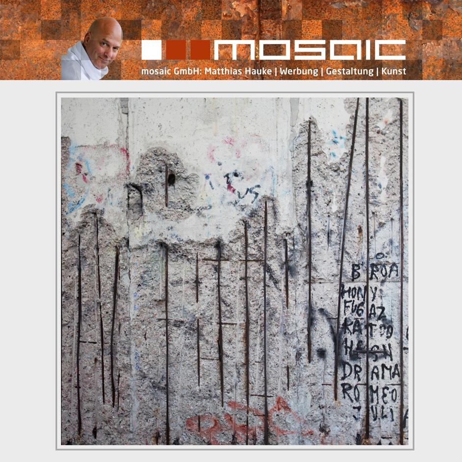 Werbeagentur mosaic - Kunstwerk: Berliner Mauer